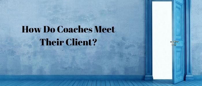 How-Do-Coaches-Meet-Their-Client