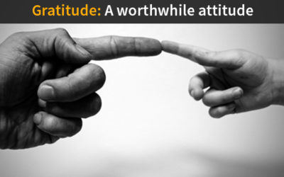 Gratitude: A Worthwhile Attitude