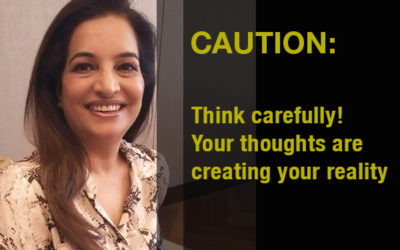 Caution Think Carefully Your Thoughts Are Creating Your Reality 400x250, Peyush Bhatia