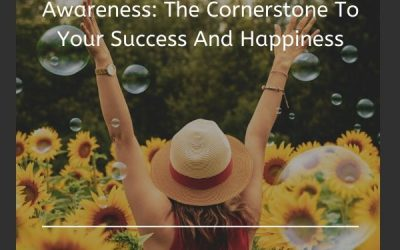 Awareness  The Cornerstone To Your Success And Happiness 400x250, Peyush Bhatia
